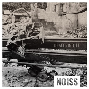 NOISS – Deafening EP