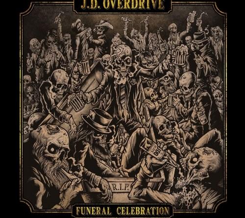 J.D. OVERDRIVE – Funeral Celebration