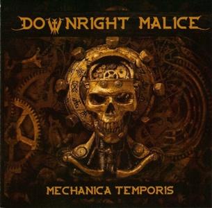 DOWNRIGHT MALICE – Mechanica Temporis