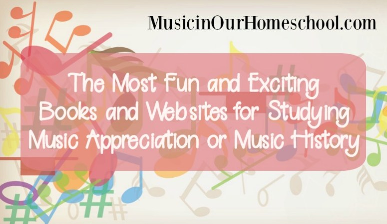 The Most Fun and Exciting Books and Websites for Studying Music Appreciation or Music History