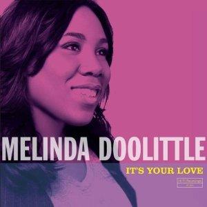 Melinda Doolittle - It's Your Love