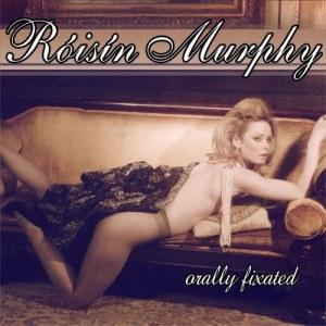 Roisin Murphy - Orally Fixated