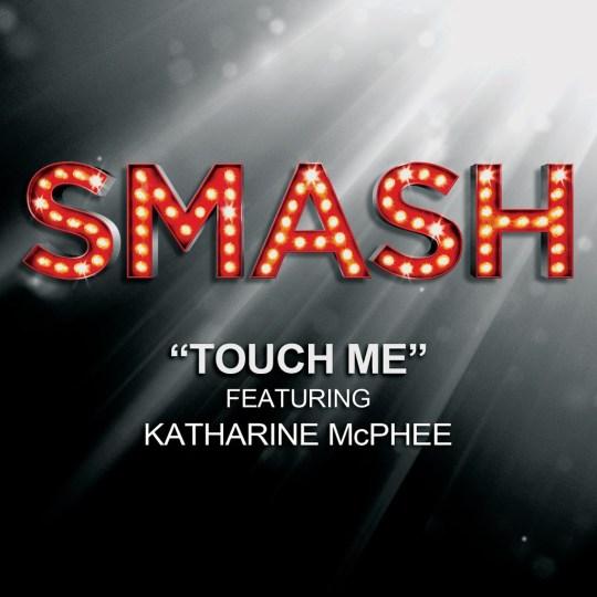 Smash Touch Me Katharine McPhee