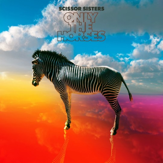 Scissor Sisters Only The Horses