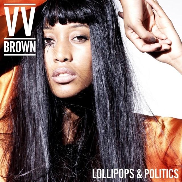 V V Brown Lollipops and Politics
