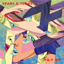 Introducing the debut, self-titled EP from Years and Years