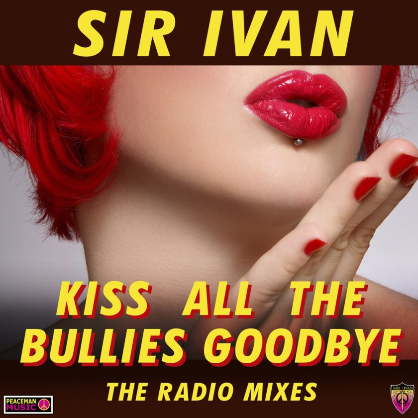 Win Sir Ivan's New Dance Single, featuring Taylor Dayne, Kiss All The Bullies Goodbye