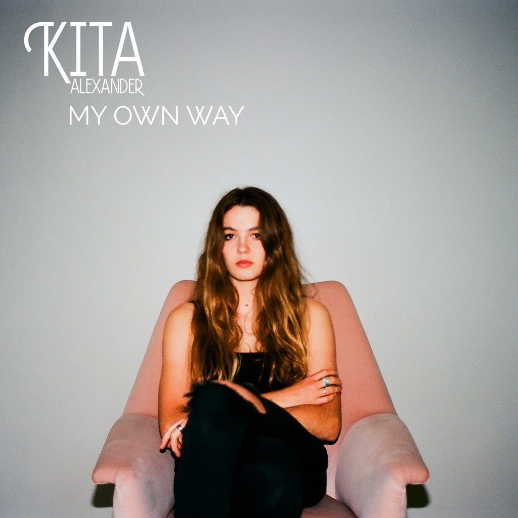 ICYMI: Kita Alexander - My Own Way