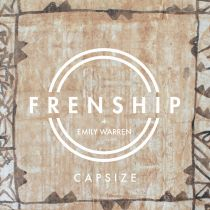 Capsize, the new single from LA duo, FRENSHIP is out now.