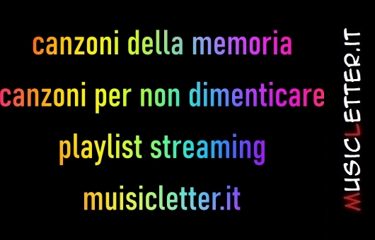 Canzoni della memoria. Canzoni per non dimenticare
