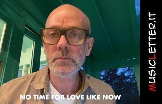 No Time for Love Like Now è il nuovo inedito di Michael Stipe dei R.E.M. | Guarda il video