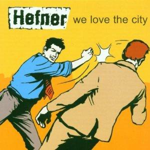 Hefner - We Love The City