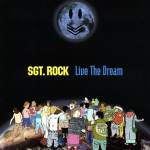 Sgt Rock – Live The Dream