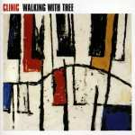 Clinic – Walking With Thee
