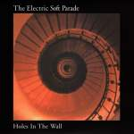 The Electric Soft Parade – Holes In The Wall