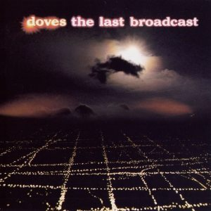 Doves - The Last Broadcast