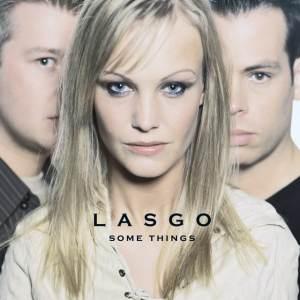 Lasgo - Some Things