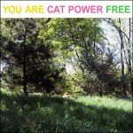 Cat Power – You Are Free