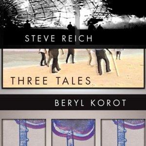 Steve Reich - Three Tales