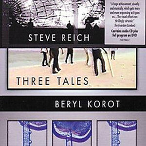 Steve Reich - Three Tales