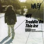 Wiley – Treddin' On Thin Ice
