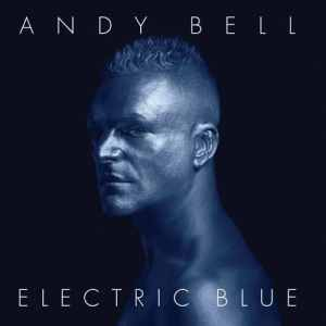 Andy Bell - Electric Blue