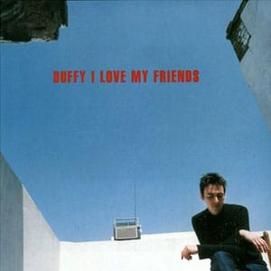 Stephen Duffy - I Love My Friends