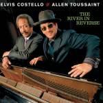 Elvis Costello & Allen Toussaint – The River In Reverse