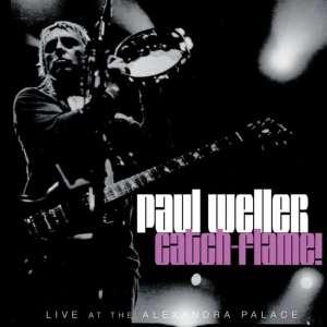 Paul Weller - Catch - Flame!