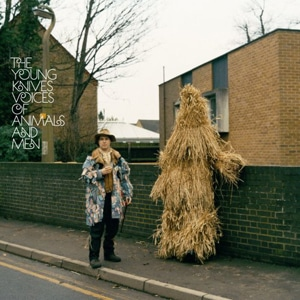 Young Knives - Voices Of Animals And Men