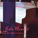 John Howard – Same Bed, Different Dreams