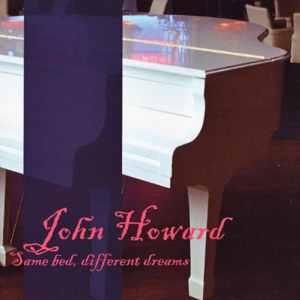 John Howard - Same Bed, Different Dreams