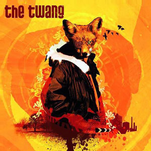 The Twang - Love It When I Feel Like This