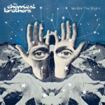 The Chemical Brothers – We Are The Night