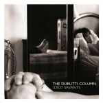 The Durutti Column – Idiot Savants