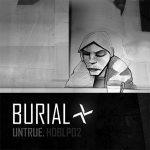 Burial – Untrue