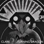 Clark – Turning Dragon