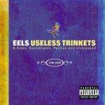 Eels – Useless Trinkets