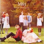 M83 – Saturdays=Youth