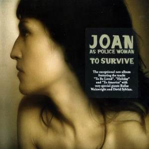 Joan As Police Woman - To Survive