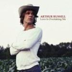Arthur Russell – Love Is Overtaking Me