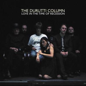 The Durutti Column - Love In The Time Of Recession
