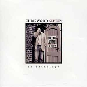 Chris Wood - Albion: An Anthology