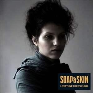 Soap&Skin - Lovetune For Vacuum