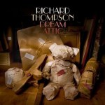 Richard Thompson – Dream Attic
