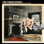 The Charlatans – Who We Touch