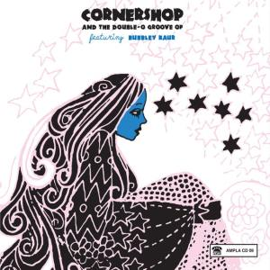 Cornershop - And The Double-O Groove Of