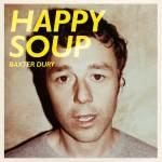 Baxter Dury – Happy Soup