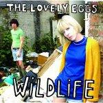 The Lovely Eggs – Wildlife