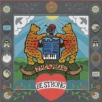 The 2 Bears – Be Strong